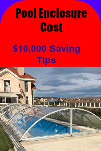 Pool Enclosure Cost: This 14 Tips Help You Save $10,000 on Swimming ...