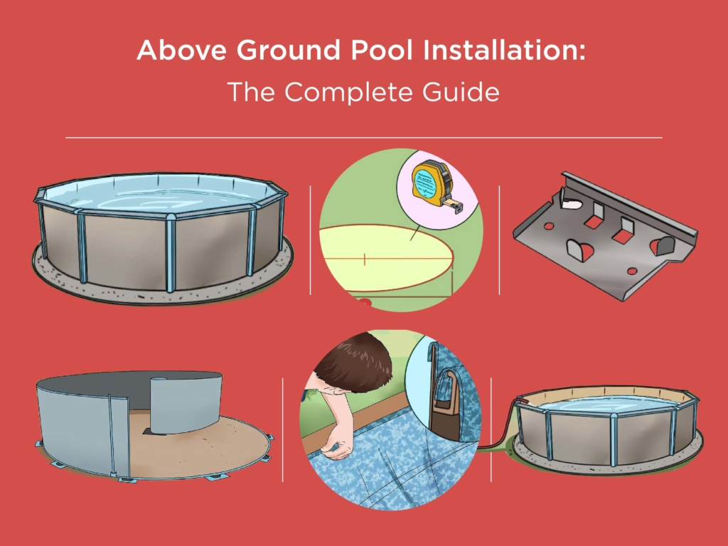 Above Ground Pool Installation The Complete Guide
